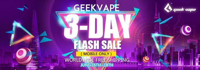 Geekvape 3 jours de Vente Flash (Mobile uniquement) !! ~ Powervapers: Bons plans cigarette électronique et codes promo vape  http://www.powervapers.com/2017/06/geekvape-3-jours-de-vente-flash-mobile.html
