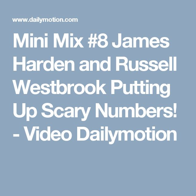Mini Mix #8 James Harden and Russell Westbrook Putting Up Scary Numbers! - Video Dailymotion