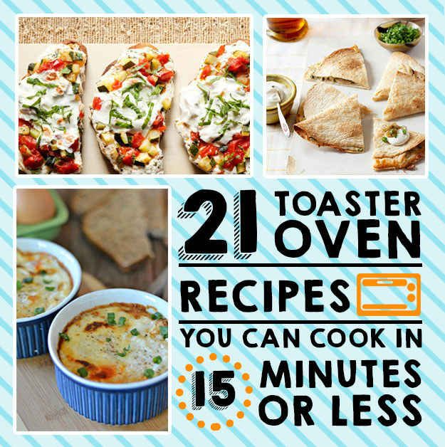 Hmm. Might be time to get a toaster oven! 21 Toaster Oven Recipes You Can Make In 15 Minutes Or Less