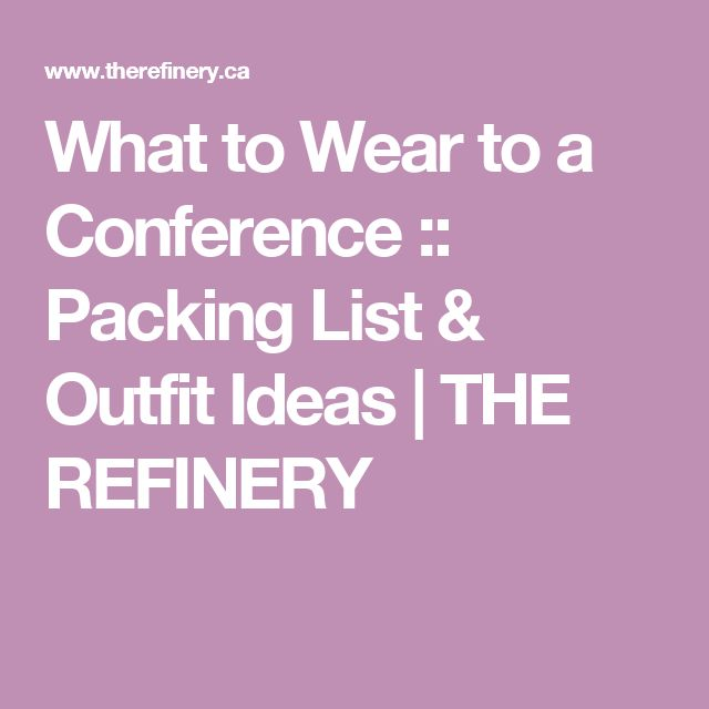 What to Wear to a Conference :: Packing List & Outfit Ideas | THE REFINERY