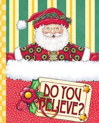 Do You Believe?  My favorite illustrator Mary Englebreit