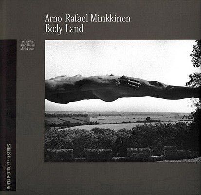 Body Land by Arno Rafael Minkkinen