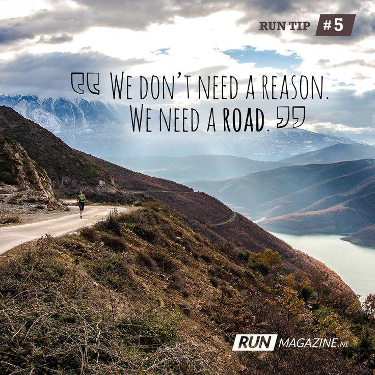 "Run Tip #5: ""We don't need a reason. We need a road!"""