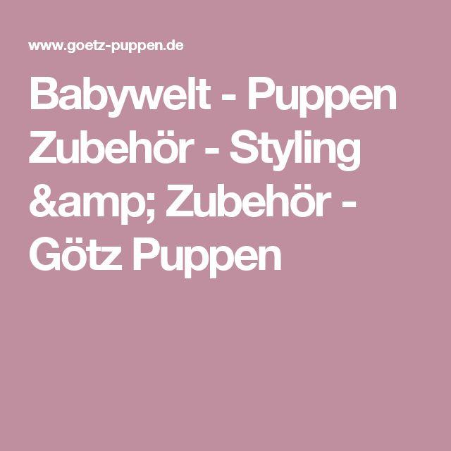 Babywelt - Puppen Zubehör - Styling & Zubehör - Götz Puppen