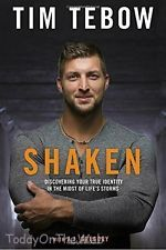 Shaken Discovering Your True Identity in the Midst of Life's Storms by Tim Tebow
