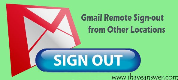 Remotely Logout All The Session Of Gmail
