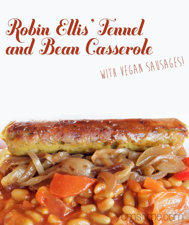 My version of actor, Robin Ellis' fennel and bean casserole is completely vegan, and like Robin's, is completely simple to make.