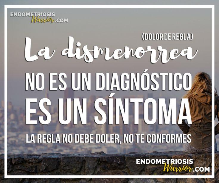 La dismenorrea no es un diagnóstico, es un síntoma. #endometriosis #dolor #mentruacion #mujer www.endometriosiswarrior.com