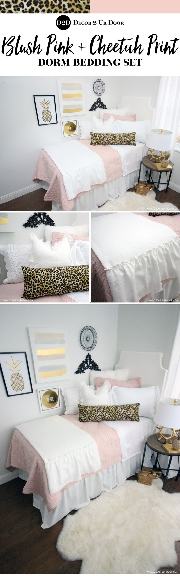 Pink and Cheetah Dorm Room Bedding.  Don't cheet-ah yourself out of this stylish and sophisticated blush pink and cheetah print dorm bedding. We swoon over our blush quilt paired with textured furs, frilly linens, and cheetah print accents. This set screams timeless, trendy, and totally gorgeous dorm room bedding. Your friends will definitely be jealous of your sassy new digs!