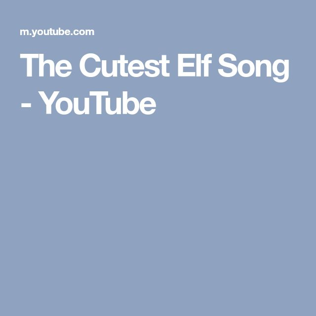 The Cutest Elf Song - YouTube