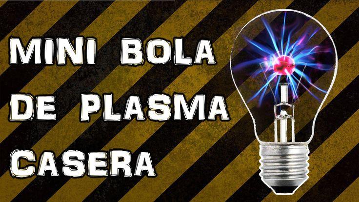 Como Hacer una Mini Bola de Plasma Casera