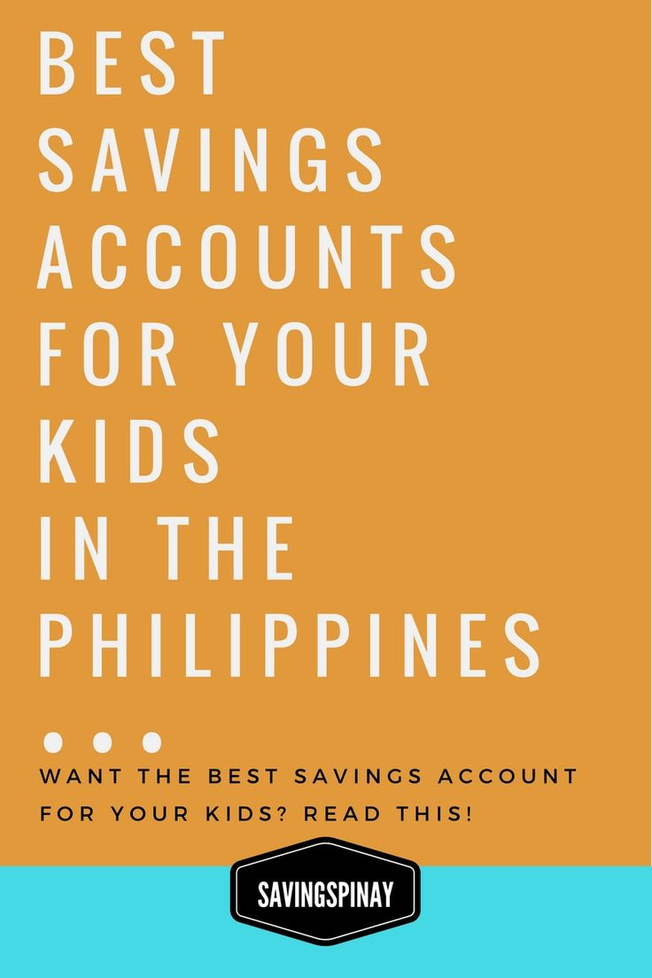 Best Savings Account for Your Kids in the Philippines - SavingsPinay www.savingspinay.ph