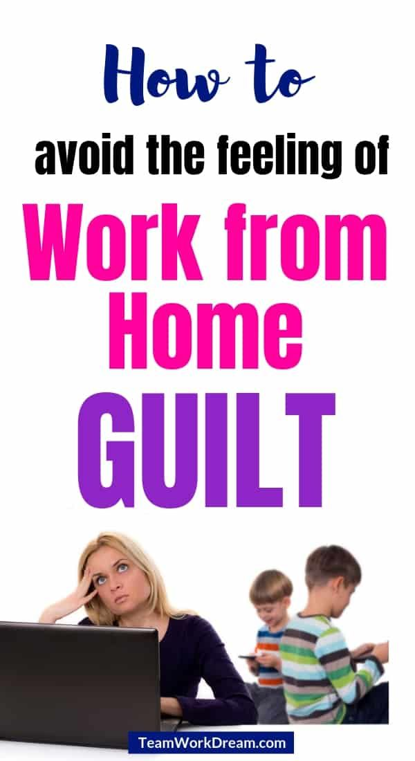 How to Solve Work from Home Mom Guilt