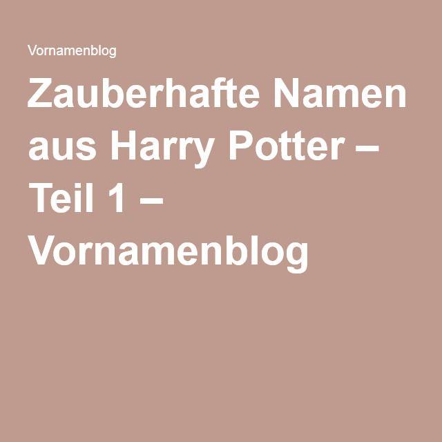 Zauberhafte Namen aus Harry Potter – Teil 1 – Vornamenblog