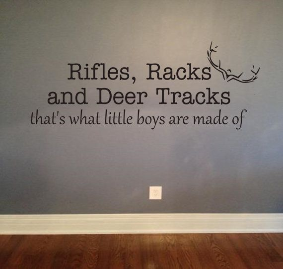 rifles, racks, and deer tracks, thats what little boys are made of!