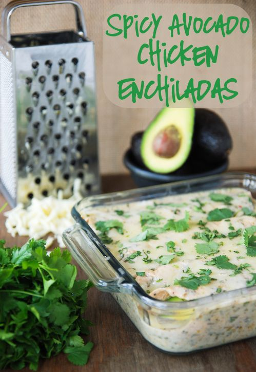 Spicy Avocado Chicken Enchiladas - Sound ambitious...but enticing enough to want to try!