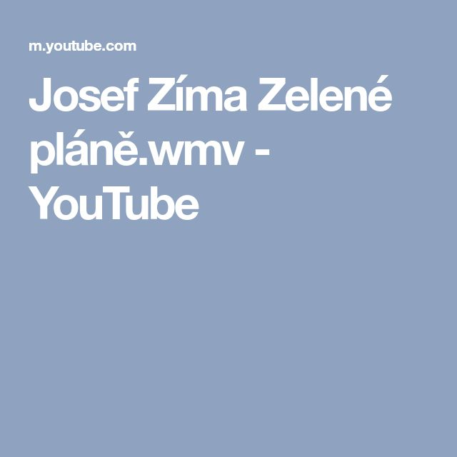 Josef Zíma Zelené pláně.wmv - YouTube