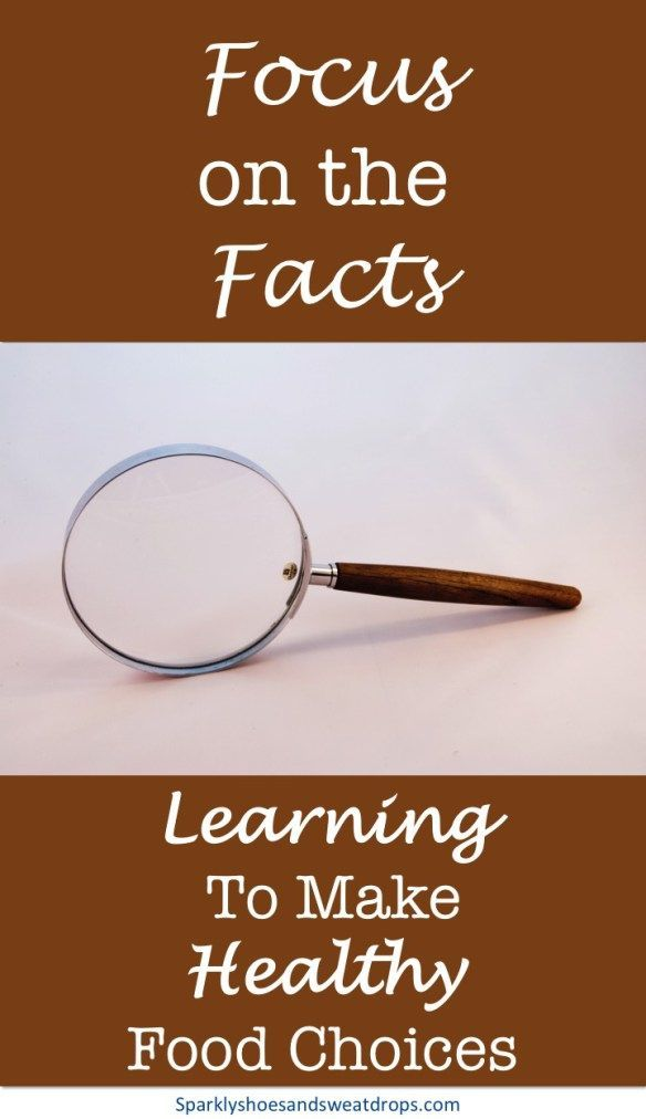 Focus On The Facts - Learning To Make Healthy Food Choices