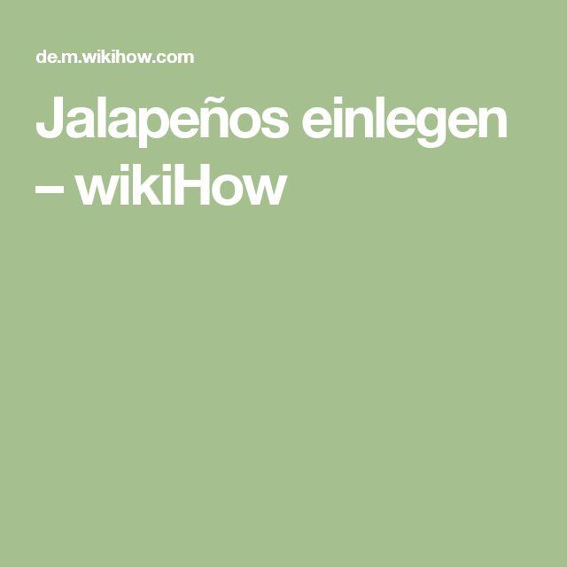 Jalapeños einlegen – wikiHow