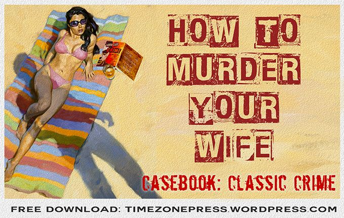 We really don't want to give you any ideas... there's something in the atmosphere... https://timezonepress.wordpress.com/2015/04/03/casebook-classic-crime/