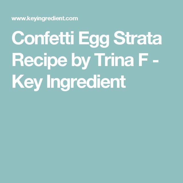 Confetti Egg Strata Recipe by Trina F - Key Ingredient
