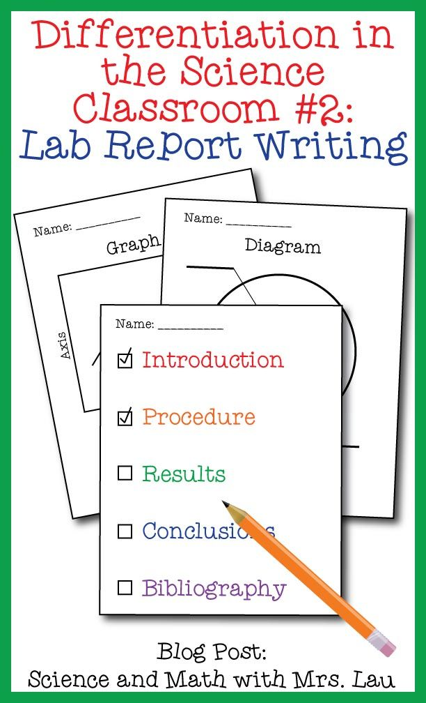 Differentiation in the Science Classroom #2: Lab Report Writing!  This blog post gives several strategies for teaching students how to write lab reports.  These strategies are especially helpful for teachers of ELL students or students with special needs or writing difficulties.  Blog post: Science and Math with Mrs. Lau