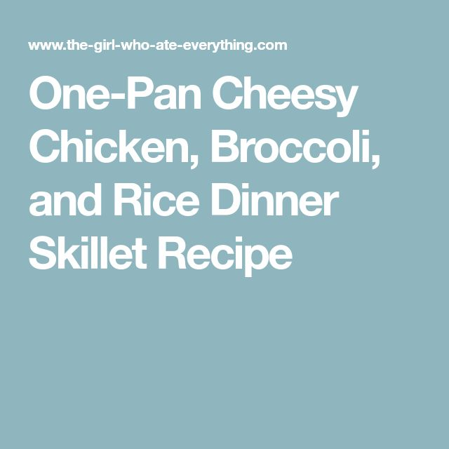One-Pan Cheesy Chicken, Broccoli, and Rice Dinner Skillet Recipe