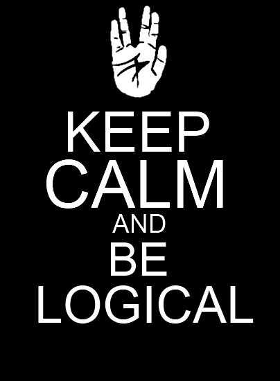 Star Trek - Keep Calm and be Logical repinned by the-glitter-side.blogspot.com …                                                                                                                                                                                 More