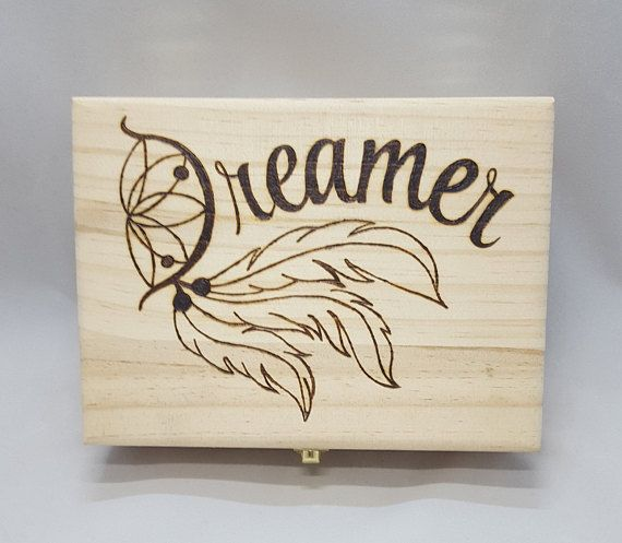 Dreamer, Feathers, dream catcher, wooden keepsake box, jewelry box, treasure box…   – pyrography ideas