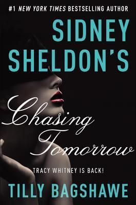 "Sidney Sheldon's Chasing Tomorrow by Sidney Sheldon & Tilly Bagshawe (Sequel to ""If Tomorrow Comes"")"