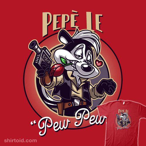 Pepé Le Pew Pew!