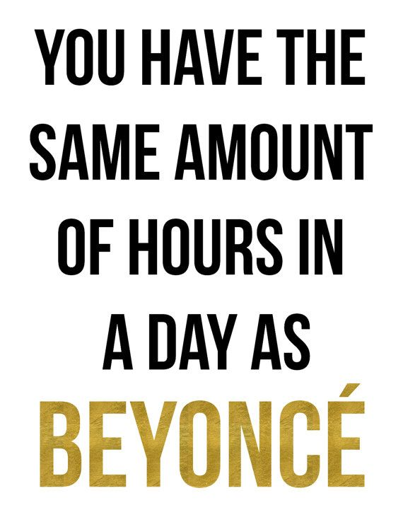 Inpsirational Quote | Instant Download | Apartment Decor | You Have the Same Amount of Hours in a Day as Beyoncé
