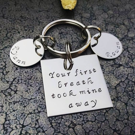 Your First Breath Took Mine Away New Mom Gift Personalized Mother's Keychain Unique Mothers Day Gift by DawnsMetalDesigns on Etsy https://www.etsy.com/listing/240358907/your-first-breath-took-mine-away-new-mom