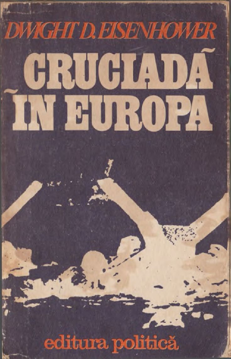 Dwight Eisenhower Cruciada in Europa Complet
