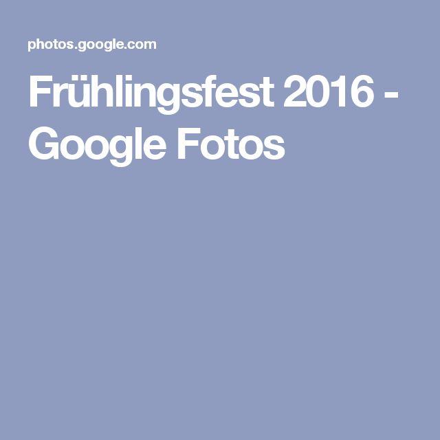 Frühlingsfest 2016 - GoogleFotos