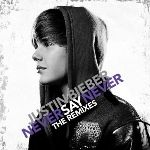 Justin Bieber Never Say Never Songs || Justin Bieber - Never Say Never (The Remixes) Mp3Skull Songs Album Download 2011