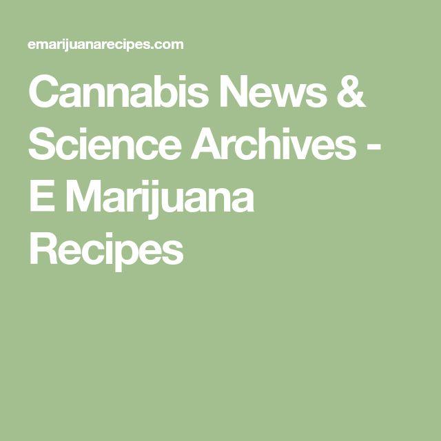 Cannabis News & Science Archives - E Marijuana Recipes