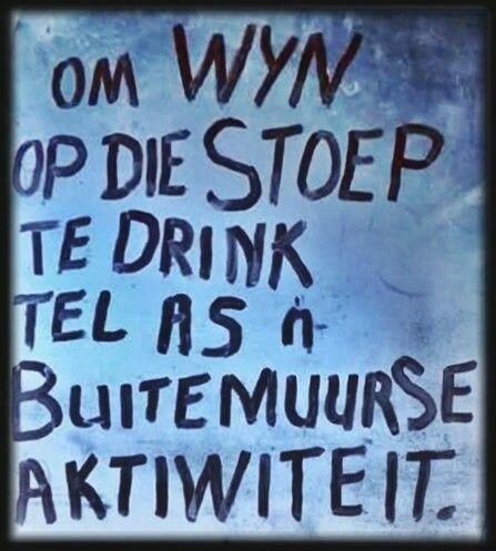 Buitemuurse aktiwiteite... #Afrikaans humor #wynvlieg