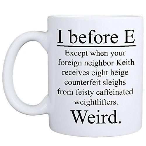 MyCozyCups I Earlier than E Bizarre Mug – Humorous Trainer Literature Grammar Spelling 11ouncesNovelty Present For Birthday, College Commencement, Christmas For Greatest Pal, Professor, Tutor, English Trainer, Coworkers
