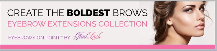 Now that you Love Your Lashes ™ , enhance them with bold and beautiful Eyebrows on Point ™.  The Glad Lash Eyebrow Extension Collection are the latest must-have treatment to offer your existing eyelash extension clients! Similar to eyelash extensions, existing eyebrow hairs are extended & shaped with synthetic brow extensions offering more length, definition & color. http://www.eyelashextensions.com/eyebrow-extensions.html
