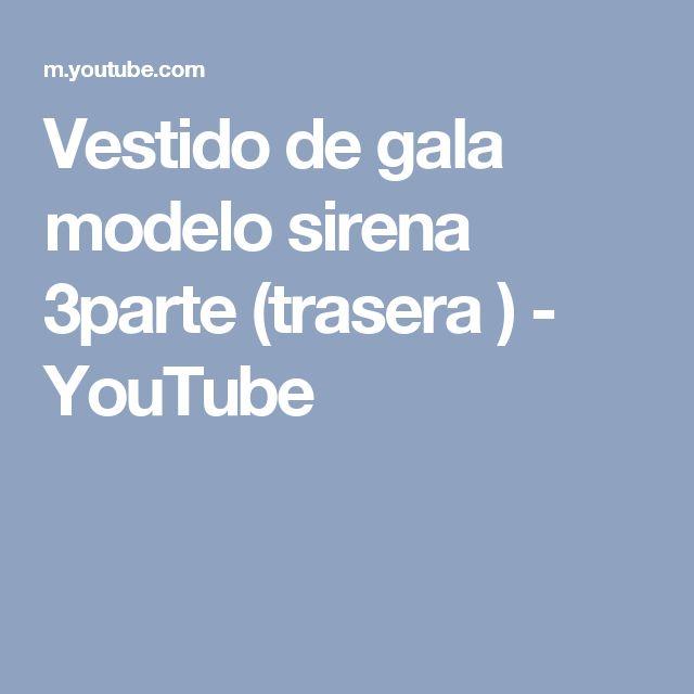 Vestido de gala modelo sirena 3parte (trasera ) - YouTube