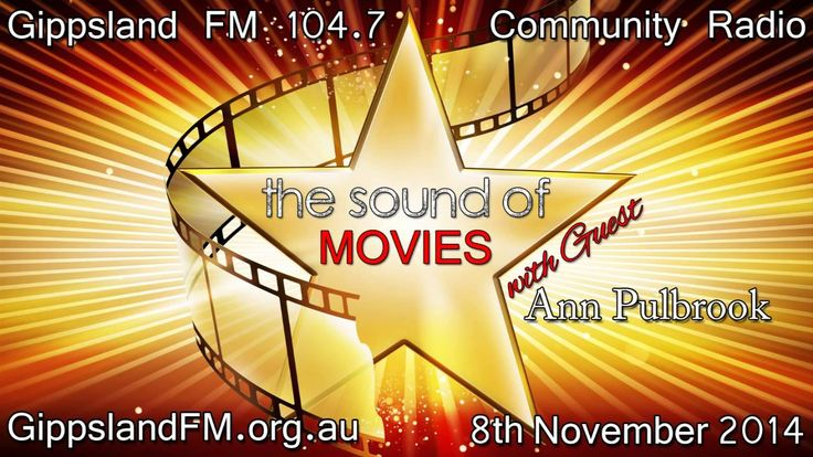 The Sound of Movies on Gippsland FM: with Guest Ann Pulbrook