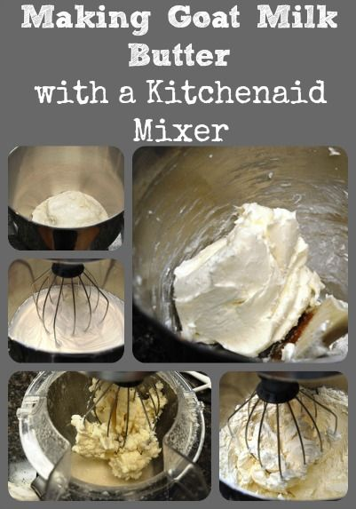 Description and photos of a process for making butter from goat milk using a KitchenAid mixer - no cream separator or butter churn are used.