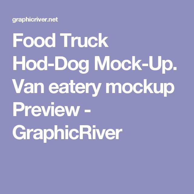 Food Truck Hod-Dog Mock-Up. Van eatery mockup Preview - GraphicRiver