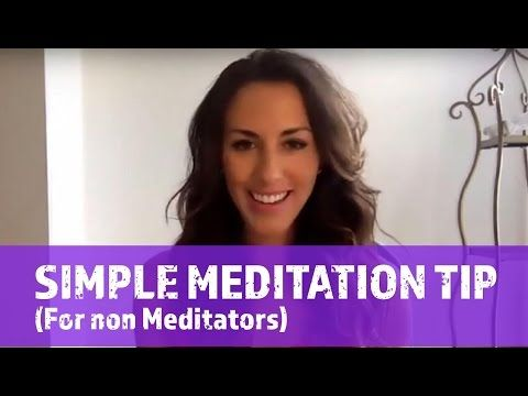 Simple Meditation Tip (For Non-Meditators) - (More info on: https://1-W-W.COM/meditation/simple-meditation-tip-for-non-meditators/)