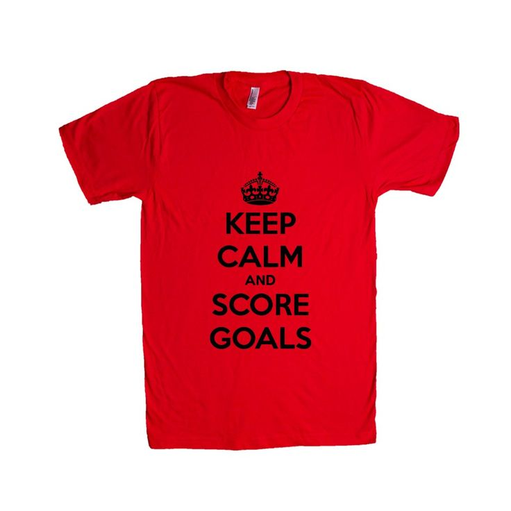 Keep Calm And Score Goals Soccer Hockey Job Jobs Career Careers Profession Sport Sporty Teams Athlete Unisex Adult T Shirt SGAL3 Unisex T Shirt