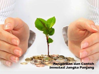 Pengertian dan Contoh Investasi Jangka Panjang >> http://goo.gl/JtznnS
