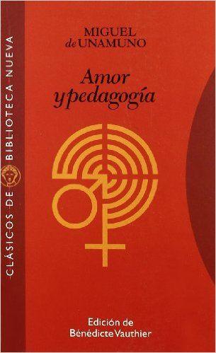 Amor y pedagogía : epistolario Miguel de Unamuno, Santiago Valentí Camp. 2002