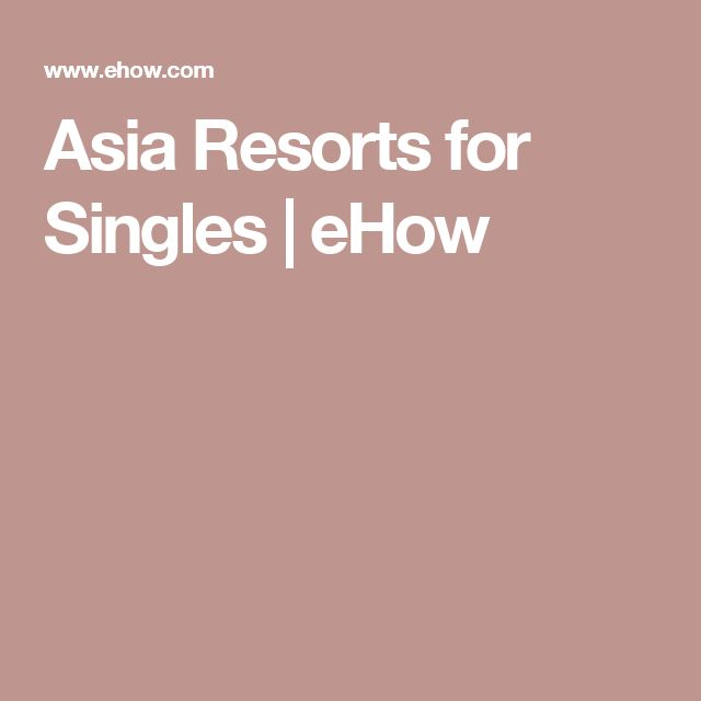 Asia Resorts for Singles | eHow