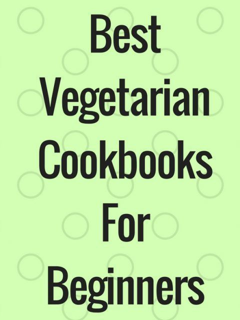 Best Vegetarian Cookbooks For Beginners #vegetariancookbook #vegetarianrecipes #vegetariancookbooksforbeginners #bestvegetariancookbooks